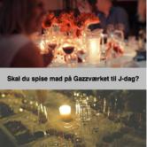 2 RETTERS MENU TIL J-DAG PÅ GAZZVÆRKET