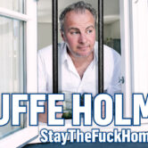 Uffe Holm / StayTheFuckHome